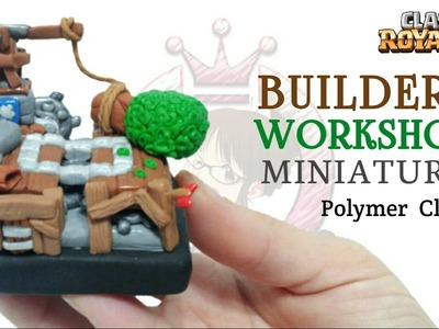 Builders WorkShop Arena | Clash Royale | Polymer Clay Tutorial