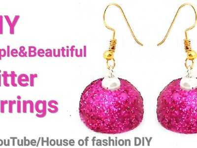 DIY Ideas||Simple&Beautiful Glitter Earrings||Party Ware Earrings.