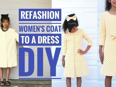 DIY: LARGE WOMEN'S COAT TO A COAT.DRESS FOR A GIRL REFASHION