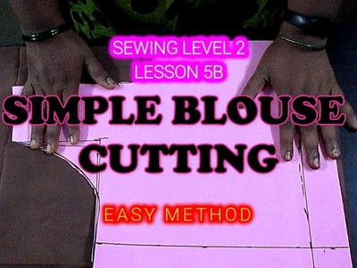 ✔ DIY SEWING LEVEL 2 - LESSON 5B - SIMPLE BLOUSE CUTTING EASY METHOD IN TAMIL