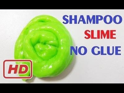 DIY Shampoo Slime Without Glue!!! Slime No Glue Easy