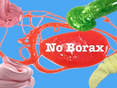 DIY Slime 5 Ways Without Borax!! How To Make Slime Without Liquid Starch, Face Mask or Body Wash