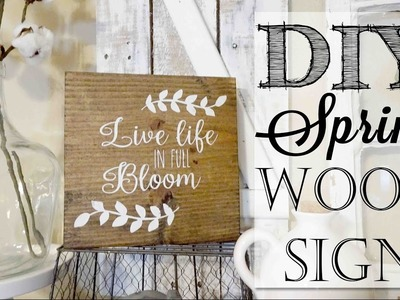 DIY Spring Wood Sign | Live Life in Full Bloom