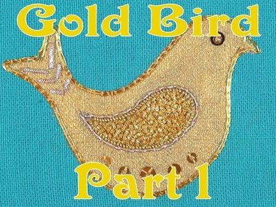 Hand Embroidery -  Beginners Goldwork project - Gold Bird part 1