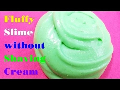How To Make Fluffy Slime without Shaving Cream and Contact Solution! No Foaming Hand Soap, No Borax!