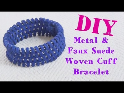 Metal and Faux Suede Woven Cuff ♥ DIY Bracelet