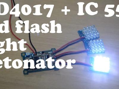 CD4017 + NE555 LED Flash Light Detonator- IC station (DIY)