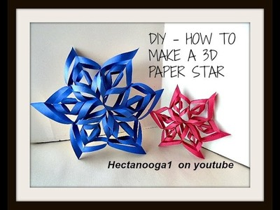 DIY 3D dimensional PAPER STAR, easy method, one sheet of printer paper, paper snowflakes