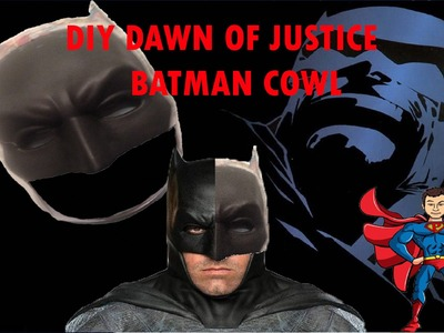 DIY Dawn of Justice Batman cowl Part One