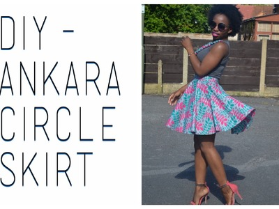 DIY || Mini Circle Skirt (Ankara)