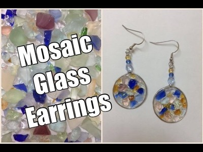 DIY Mosaic Glass Earrings Tutorial