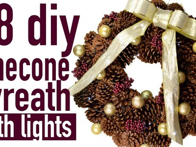 DIY PINECONE WREATH WITH LIGHTS UNDER $8 TO MAKE   LINGYWASHERE
