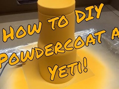 How to DIY Powder Coat a Yeti Cup!