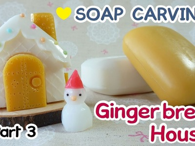 SOAP CARVING | Gingerbread House | Miniature Winter Garden | Part 3 |DIY