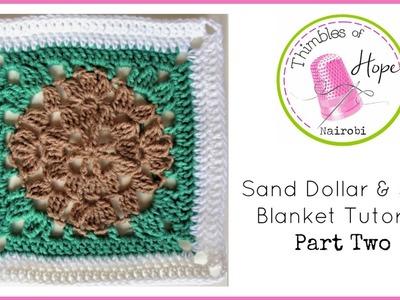 CROCHET: Sand Dollar & Surf Blanket Tutorial PART TWO