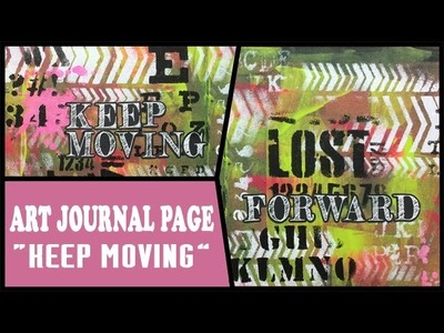 How to: Art Journal Page - Keep Moving Forward
