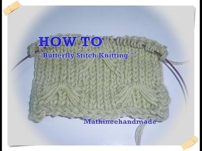 How to Butterfly stitch knitting.  นิตติ้งลายผีเสื้อ_ Mathineehandmade