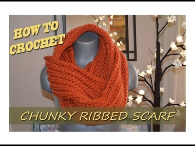 How To: Crochet Chunky Ribbed Scarf - Beginner Friendly