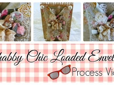 How To Embellish a Shabby Chic Loaded Envelope | Shabby Chic Altered Envelope