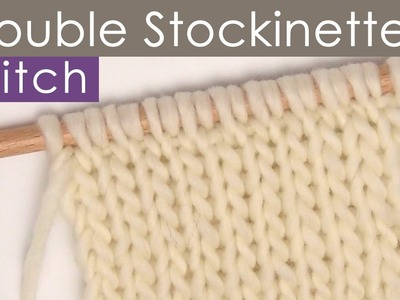 How to Knit the Double Stockinette Stitch