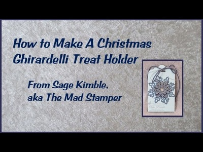How to Make a Christmas Ghirardelli Treat Holder