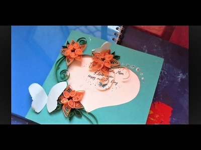 How To Make Mother's Day Special Quilling Card!