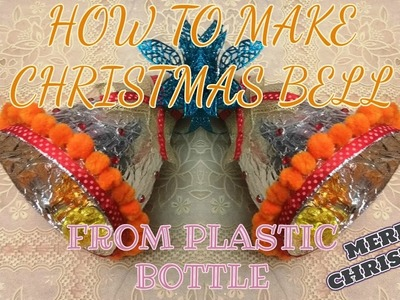DIY Christmas Crafts From Waste Plastic Bottle | Make Amazing Christmas Bell From Waste Bottle