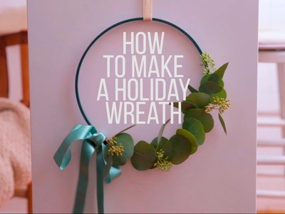 Holiday How-To: Making A Wreath