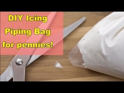 DIY Easy Icing Piping Bag (for pennies!)
