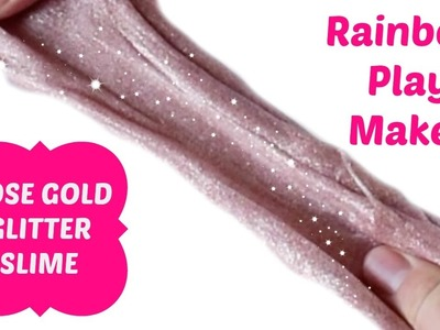 How to make ROSE GOLD GLITTER SLIME DIY ♥ Very EASY Make Your Own ♥ Simple WITHOUT BOROX Recipe