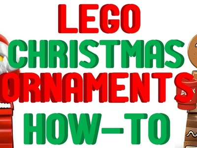 LEGO CHRISTMAS ORNAMENTS HOW-TO BUILD!