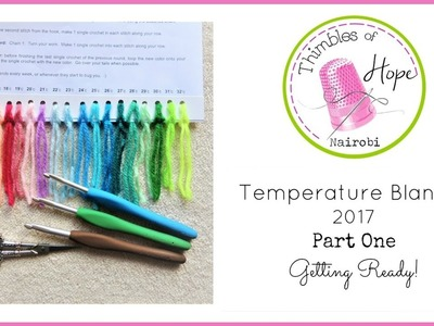 CROCHET: Temperature Blanket 2017 -  Part ONE - Getting Ready