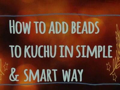 How to add Beads to Saree pallu Kuchu in easy & smart way I tutorial tips & tricks for beginners. !!