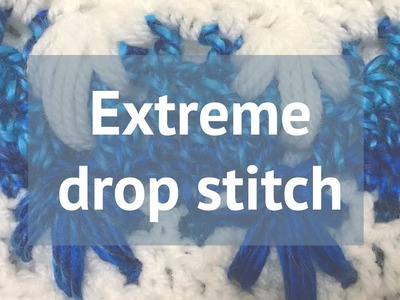 HOW TO CROCHET AN EXTREME DROP STITCH