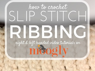 How to Crochet: Slip Stitch Ribbing (Left Handed)