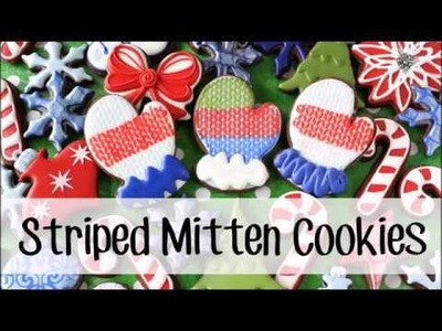 How to Make a Decorated Striped Mitten Cookie