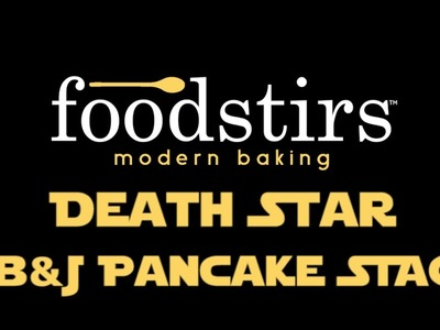 How to Make a DIY Star Wars Death Star Rogue One PB&J Pancake Stack