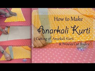 How to make Anarkali Kurti | Cutting of Anarkali Kurti | Princess cut Bodice