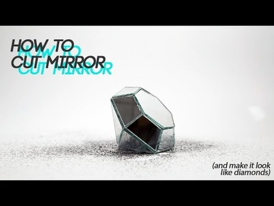 HOW TO MAKE DIAMONDS OUT OF MIRROR | GLASS CUTTING