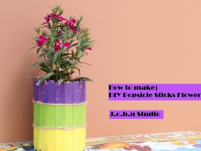 How to make| DIY Popsicle Sticks Flower Vase| Tutorial