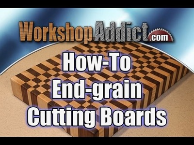 How to make end-grain cutting boards
