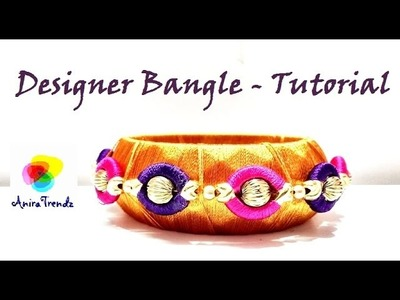 How to make silk thread designer bangle at home - Party wear - Bridal