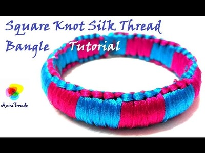 How to make Square Knot Silk Thread Bangle - Simple Easy Knotted Bangle Double Colour