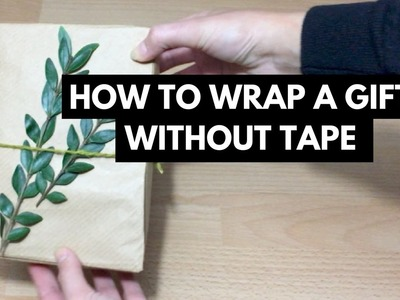How to wrap a gift with no tape - ZeroWaste