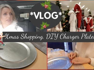 *VLOG* - Christmas Shopping, DIY Charger Plates