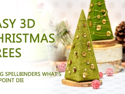 3D Christmas Trees with Spellbinders
