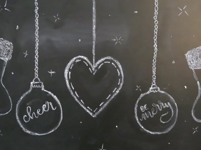 Christmas Chalkboard Art 2016 | Part 1: Hanging Ornaments
