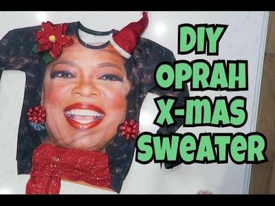 DIY OPRAH CHRISTMAS SWEATER!