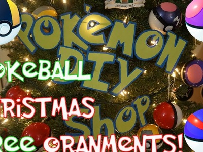 DIY POKEBALL CHRISTMAS ORNAMENTS - POKEMON DIY SHOP - EPS 1
