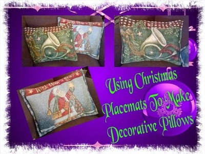 DIY PROJECT: USING CHRISTMAS PLACEMATS TO MAKE DECORATIVE PILLOWS 12.19.2016